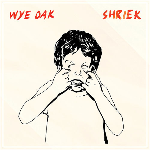 Shriek (Deluxe Version) by Wye Oak