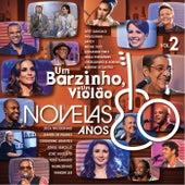 Um Barzinho, Um Violão - Novelas Anos 80 - Vol. 2 (Vivo Música / Napster) von Various Artists