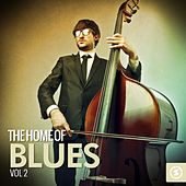 The Home of Blues, Vol. 2 von Various Artists