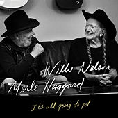 It's All Going to Pot by Merle Haggard