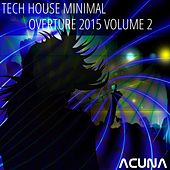 Tech House Minimal Overture 2015, Vol. 2 by Various Artists