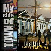 My Side of Town (feat. Fat Pimp) by Eclipse
