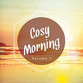 Cosy Morning, Vol. 1 (Relax & Warm Chill out Kick Start) by Various Artists