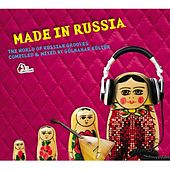 Made in Russia (Compiled and mixed by Gülbahar Kültür) by Various Artists