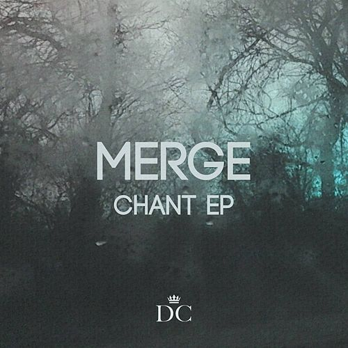 Chant EP by Merge