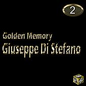 Giuseppe Di Stefano, Vol. 2 (Golden Memory) by Giuseppe Di Stefano
