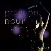 Passion Hour, Vol. 1 (Deep & Sexy Chill out Moods) by Various Artists