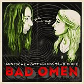 Bad Omen by Lonesome Wyatt