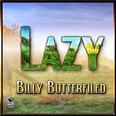 Lazy - Billy Butterfield by Billy Butterfield