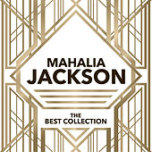 Mahalia Jackson - The Best Collection by Mahalia Jackson
