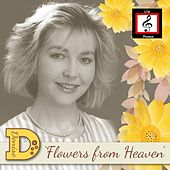 Flowers from Heaven by DENISE