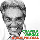 Adios Paloma by Chavela Vargas