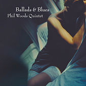 Ballads & Blues by Phil Woods