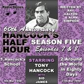 Hancock's Half Hour 60th Anniversary Season 5 Ep 7 & 8 by Tony Hancock
