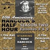 Hancock's Half Hour 60th Anniversary Season 2 Ep 8 & 9 by Tony Hancock
