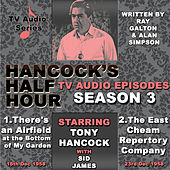 Hancock's Half Hour - There's An Airfield At...& The East Cheam Repertory... by Tony Hancock