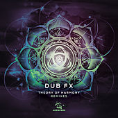 Theory of Harmony Remixes by Dub FX