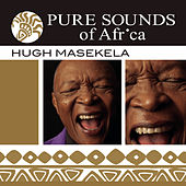 Pure Sounds of Africa by Hugh Masekela