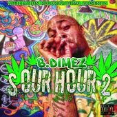 Sour Hour 2 by B.Dimez
