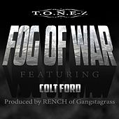 Fog of War (Remix) feat. T.O.n.E-Z, Colt Ford & Rench] (feat. Colt Ford & Rench) by ToneZ