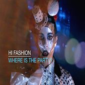 Where Is the Party? by Hi Fashion