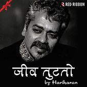 Jiv Tutato by Hariharan