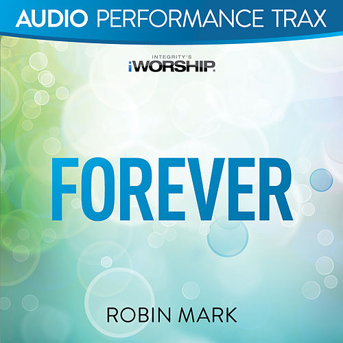 Forever by Robin Mark