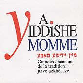 A yiddishe momme (Grandes chansons de la tradition juive azkhénaze) by Various Artists
