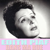 Dans Ma Rue by Édith Piaf