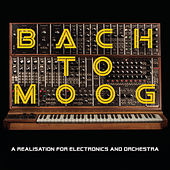 Bach to Moog (A Realisation for Electronics and Orchestra) by Craig Leon