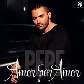 Amor Por Amor by Pepe