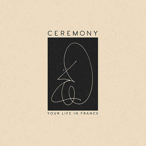 Your Life In France by Ceremony