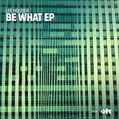 Be What by Lee Houser