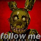 Follow Me by TryHardNinja