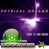 Flight to Your Dreams by Physical Dreams