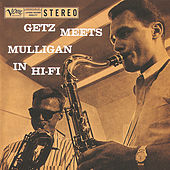 Getz Meets Mulligan In Hi-Fi by Stan Getz