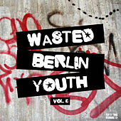 Wasted Berlin Youth, Vol. 3 by Various Artists