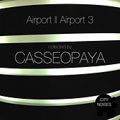 Airport II Airport 3 - A Techno Collection By Casseopaya by Various Artists