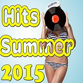 Hits Summer 2015 by Various Artists