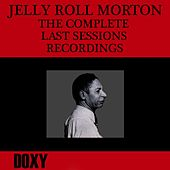 The Complete Last Sessions Recordings (Doxy Collection, Remastered) by Jelly Roll Morton