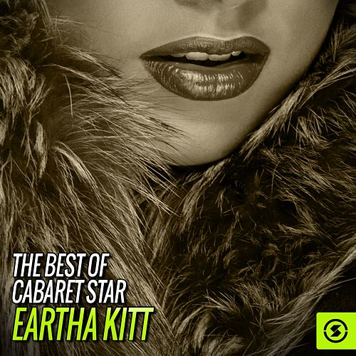 The Best of Cabaret Star, Eartha Kitt by Eartha Kitt