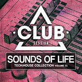 Sounds Of Life - Tech:House Collection, Vol. 23 by Various Artists