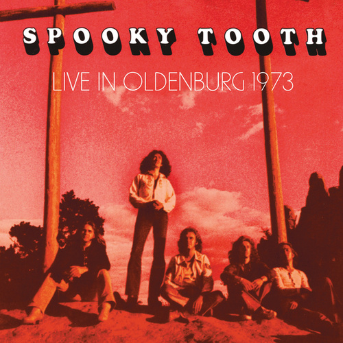 Live In Oldenburg 1973 by Spooky Tooth