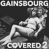 Gainsbourg Covered, Vol. 2 by Various Artists