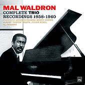 Mal Waldron. The Complete Trio Recordings 1958-1960. Mal/4 – Trio / Impressions / Left Alone by Mal Waldron