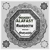 Ahadeeth Wo Anasheed by Mishary Alafasy