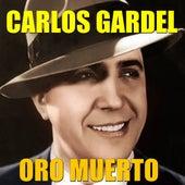Oro Muerto by Carlos Gardel