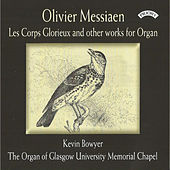 Organ Works of Olivier Messiaen: The Organ of Glasgow University Memorial Chapel by David Halls