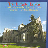 The Harrogate Harrison: The Organ of St.Wifrid's, Harrogate von David Halls