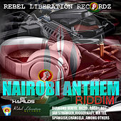Nairobi Anthem Riddim by Various Artists
